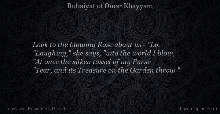 "Look to the blowing Rose about us - ""Lo,