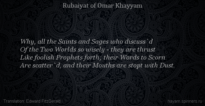 Why, all the Saints and Sages who discuss`d