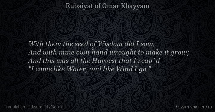 With them the seed of Wisdom did I sow,