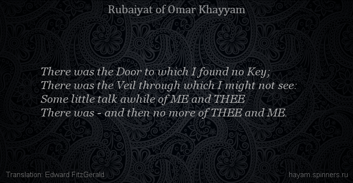 There was the Door to which I found no Key;