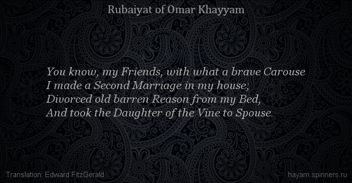 You know, my Friends, with what a brave Carouse