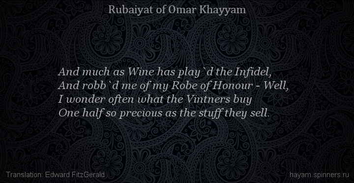 And much as Wine has play`d the Infidel,